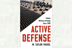 Active Defense: China's Military Strategy since 1949 by M. Taylor Fravel