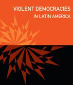 Violent Democracies in Latin America